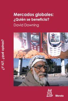 Portada de Mercados Globales: ¿quien Se Beneficia?