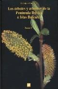 Portada de Los Arboles Y Arbustos De La Peninsula Iberica E Islas Baleares: Especies Silvestres Y Las Principales Cultivadas (o.c.)