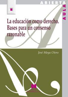 Portada de La Educacion Como Derecho. Bases Para Un Consenso Razonable