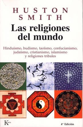 Portada de Las Religiones Del Mundo: Hinduismo, Budismo, Taoismo, Confuciani Smo, Judaismo, Cristianismo, Islamismo Y Religiones Tribales