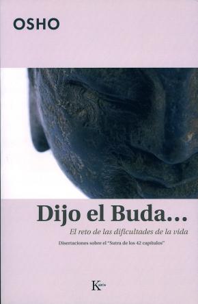 Portada de Dijo El Buda: El Reto De Las Dificultades De La Vida. Disertacion Es Sobre El Sutra De Los 42 Capitulos