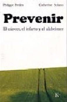Portada de Prevenir: El Cancer, El Infarto Y El Alzheimer