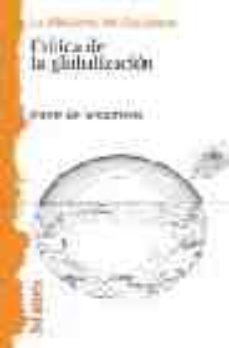 Portada de Critica De La Globalizacion. La Bilioteca Del Ciudadano