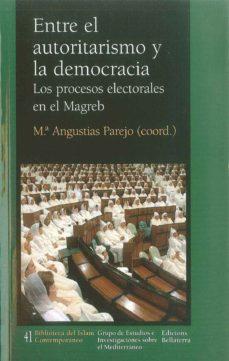 Portada de Entre El Autoritarismo Y La Democracia