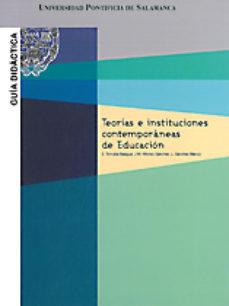 Portada de Teorias E Instituciones Contemporaneas De Educacion