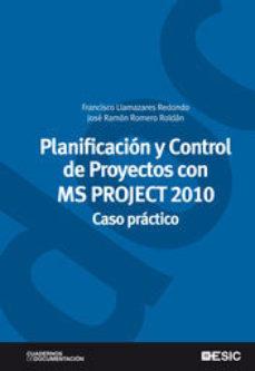 Portada de Planificacion Y Control De Proyectos Con Msproyetc 2010: Caso Pra Ctico