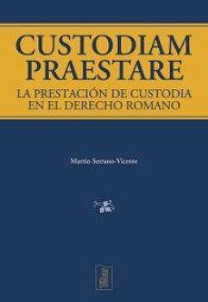 Portada de Custodiam Praestare. La Prestacion De Custodia En El Derecho Roma No