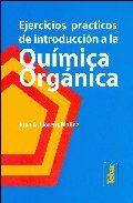 Portada de Ejercicios Practicos De Introduccion A La Quimica Organica