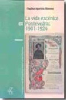 Portada de La Vida Escenica En Pontevedra: 1901-1924 (2 Vol)