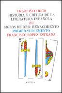 Portada de Siglos De Oro, El Renacimiento (suplemento) (historia Y Critica De La Literatura Española; T. 2 / 1)