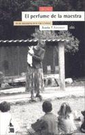 Portada de El Perfume De La Maestra: En Los Laboratorios De La Vida Cotidian A (2ª Ed.)