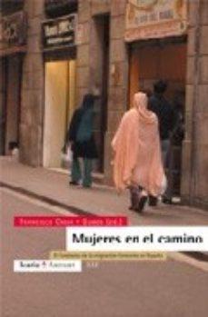 Portada de Mujeres En El Camino: El Fenomeno De La Migracion Femenina En Esp Aña