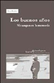 Portada de Los Buenos Años: Nicaragua En La Memoria