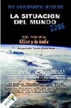 Portada de La Situacion Del Mundo 2006: Eje Principal: China Y La India