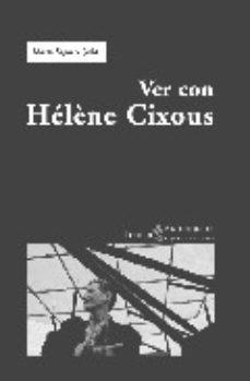 Portada de Ver Con Helene Cixous