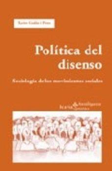 Portada de Politica Del Disenso. Sociologia De Los Movimientos Sociales