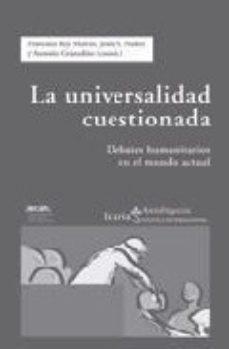 Portada de La Universalidad Cuestionada: Debates Humanitarios En El Mundo Ac Tual