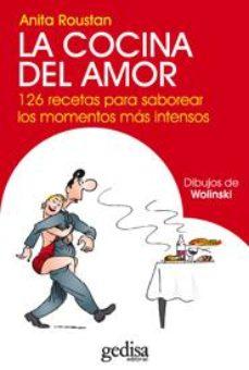 Portada de La Cocina Del Amor: 126 Recetas Para Saborear Los Momentos Mas In Tensos