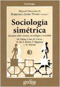 Portada de Ensayos Sobre Sociologia Simetrica: Una Aproximacion A Los Estudi Os Sobre Ciencia Y Tecnologia