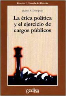 Portada de La Etica Politica Y El Ejercicio De Cargos Publicos