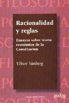 Portada de Racionalidad Y Reglas: Ensayos Sobre Teoria Economica De La Const Itucion