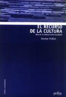 Portada de El Recurso De La Cultura: Usos De La Cultura En La Era Global