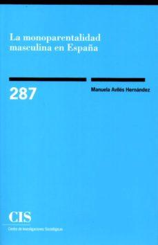 Portada de La Monoparentalidad Masculina En España