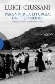 Portada de Para Vivir La Liturgia : Un Testimonio
