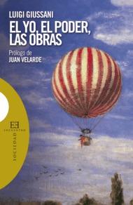 Portada de El Yo, El Poder, Las Obras: Contribuciones A Partir De Una Experi Encia