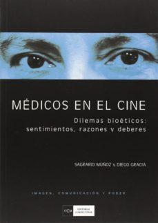 Portada de Medicos En El Cine: Dilemas Bioeticos, Sentimientos, Razones Y De Beres