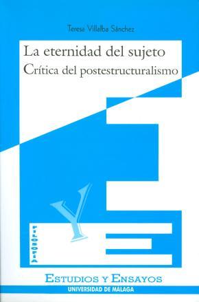 Portada de La Eternidad Del Sujeto: Critica Del Postestructuralismo