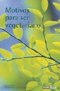 Portada de Motivos Para Ser Vegetariano