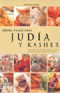 Portada de Cocina Tradicional Judia Y Kasher: Descubra La Herencia Gastronom Ica Y Los Secretos Culinarios De Las Culturas Judias De Todo El Mundo