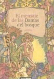 Portada de El Mensaje De Las Damas Del Bosque