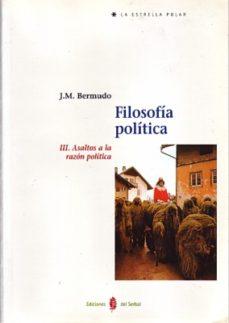 Portada de Filosofia Politica Iii: Asaltos A La Razon Politica