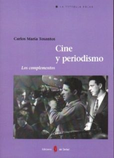 Portada de Cine Y Periodismo: Los Complementos