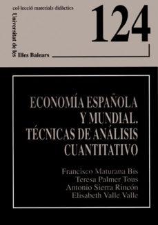 Portada de Economia Española Y Mundial. Tecnicas De Analisis Cuantitativo
