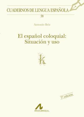 Portada de El Español Coloquial: Situacion Y Uso