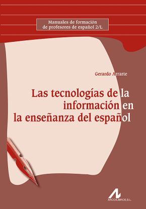 Portada de Las Tecnologias De La Informacion En La Enseñanza Del Español