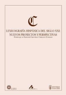 Portada de Lexicografia Hispanica Del Siglo Xxi: Nuevos Proyectos Y Perspect Ivas