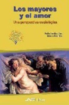 Portada de Los Mayores Y El Amor : Una Perspectiva Sociologica