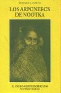 Portada de Los Arponeros De Nootka: El Indio Norteamericano (vol. Xi)