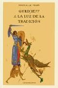 Portada de Gurdjieff A La Luz De La Tradicion (2ª Ed.)