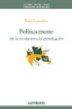 Portada de Politica Mente: De La Revolucion A La Globalizacion
