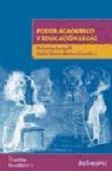 Portada de Poder Academico Y Educacion Legal