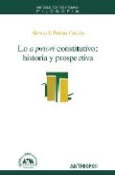 Portada de Lo A Priori Constitutivo: Historia Y Prospectiva