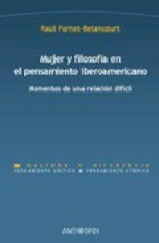 Portada de Mujer Y Filosofia En El Pensamiento Iberoamericano: Momentos De U Na Relacion Dificil
