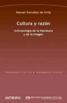 Portada de Cultura Y Razon: Antropologia De La Literatura Y De La Imagen