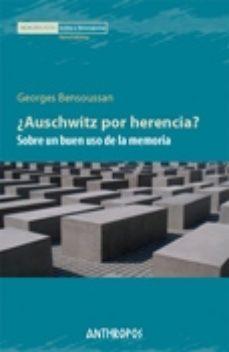 Portada de ¿auschwitz Por Herencia?: Sobre Un Buen Uso De La Memoria