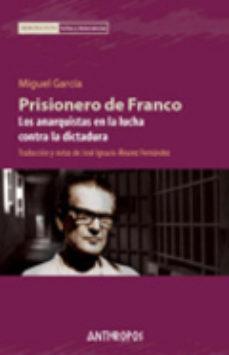 Portada de Prisionero De Franco: Anarquistas En La Lucha Contra La Dictadura